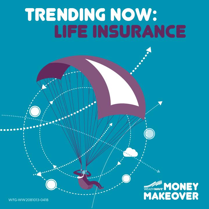Trending Now: Life Insurance